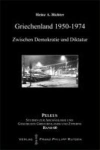 Griechenland 1950-1974 - Zwischen Demokratie und Diktatur.