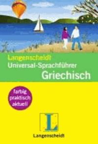 Griechisch. Universal - Sprachführer. Langenscheidt - Praktische Redewendungen und Wörter für die Reise.