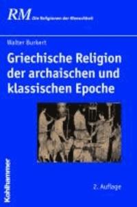 Griechische Religion der archaischen und klassischen Epoche.