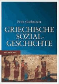 Griechische Sozialgeschichte - Von der mykenischen bis zum Ausgang der klassischen Zeit.