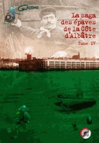 GRIEME - La saga des épaves de la Côte d'Albâtre - Tome 4.