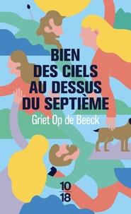 Bien des ciels au-dessus du septième - Griet Op de Beeck |