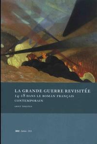 Griet Theeten - La Grande Guerre revisitée - 14-18 dans le roman français contemporain.