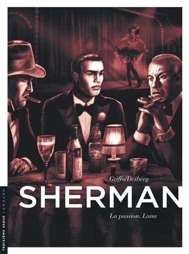 Griffo et Stephen Desberg - Sherman Tome 3 : La passion, Lana.