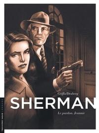 Griffo et Stephen Desberg - Sherman Tome 6 : Le pardon, Jeannie.