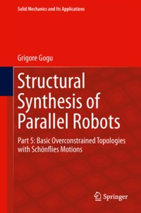 Structural Synthesis of Parallel Robots - Part 5, Basic Overconstrained Topologies with Schönflies Motions.pdf