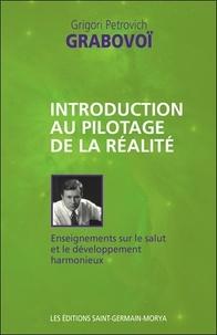 Grigori Petrovich Grabovoï - Introduction au pilotage de la réalité - Enseignements sur le salut et le développement harmonieux.