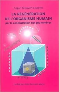 Grigori Petrovich Grabovoï - La régénération de l'organisme humain par la concentration sur des nombres.