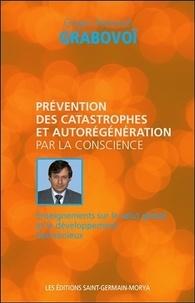 Grigori Petrovich Grabovoï - Prévention des catastrophes et autorégénération par la conscience - Enseignement sur le salut global et le développement harmonieux.