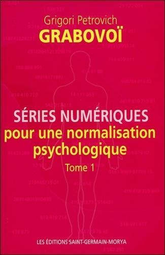 Grigori Petrovich Grabovoï - Séries numériques pour une normalisation psychologique - Tome 1.