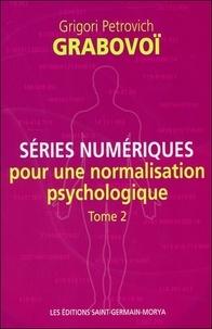 Grigori Petrovich Grabovoï - Séries numériques pour une normalisation psychologique - Tome 2.