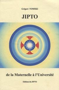 Grigori Tomski - JIPTO - De la maternelle à l'université.