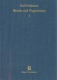 Grillparzers Briefe und Tagebücher 1+2.