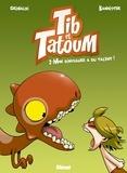 Grimaldi et  Bannister - Tib et Tatoum Tome 2 : Mon dinosaure a du talent !.