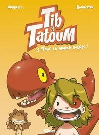 Grimaldi et  Bannister - Tib et Tatoum Tome 3 : Tout le monde sourit !.