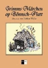 Grimms Märchen op Bönnsch-Platt - übersetzt von Herbert Weffer.