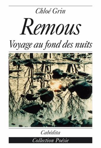 Grin/chloe - Remous, voyage au fond des nuits.