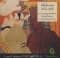Alphonse Allais - Le Langage des fleurs ; Savoir hennir ; Le Chambardoscope. 1 CD audio