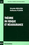 Griselda Deelstra et Guillaume Plantin - Théorie du risque et réassurance.