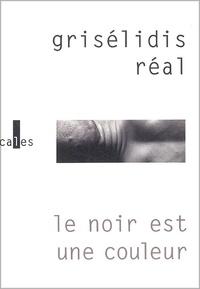 Grisélidis Réal - Le noir est une couleur.