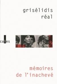 Grisélidis Réal - Mémoires de l'inachevé (1954-1993).