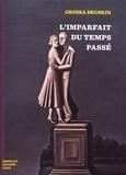Grisha Bruskin - L'imparfait du temps passé - 324 épisodes de la vie d'un artiste russe.