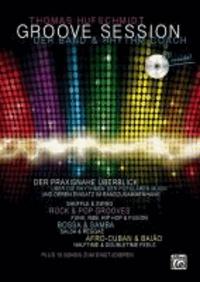 Groove Session - Der Band & Rhythm Coach - Der praxisnahe Überblick über die Rhythmen der populären Musik und deren Einsatz im Bandzusammenhang.  Mit 15 Songs zum Einstudieren und CD!.