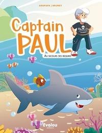 Gropapa et Mickael Brunet - Captain Paul  : Au secours des requins !.