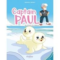 Gropapa et Mickael Brunet - Captain Paul  : Captain Paul et les phoques de la banquise.