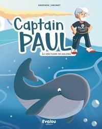 Gropapa et Mickael Brunet - Captain Paul  : Le sanctuaire des baleines.