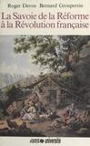 Grosperrin et  Devos - Histoire de la Savoie  Tome  03 - La Savoie de la Réforme à la Révolution française.