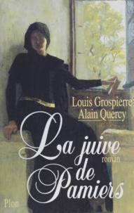 Grospierre et  Quercy - La juive de Pamiers.
