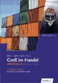 Groß im Handel - KMK-Ausgabe. Arbeitsbuch - 1. Ausbildungsjahr im Groß- und Außenhandel: Lernfelder 1 bis 4.