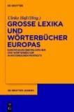 Große Lexika und Wörterbücher Europas - Europäische Enzyklopädien und Wörterbücher in historischen Porträts.
