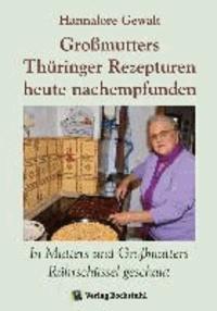 Großmutters Thüringer Rezepturen heute nachempfunden - In Mutters und Großmutters Rührschüssel geschaut.