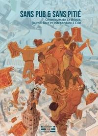 Grouazel Florent - Sans pub & sans pitié - Chroniques de La Brique, journal libre et indépendant à Lille.