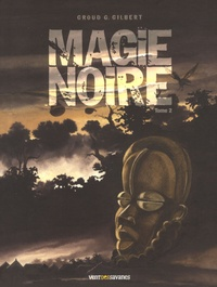 Groud-G Gilbert - Magie noire Tome 2 : .