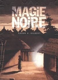 Groud-G Gilbert - Magie noire  : .