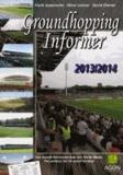 Groundhopping Informer 2013/2014.