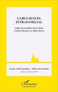 Groupe AEMO spécifique et  ADSEA Puy-de-Dôme - L'abus sexuel intrafamilial - L'approche spécifique d'une équipe d'action éducative en milieu ouvert.