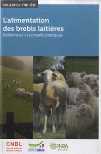 Groupe Alimentation du CNBL et Catherine de Boissieu - L'alimentation des brebis laitières - Références et conseils pratiques.