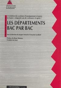 Groupe d'étude et de réflexion et Françoise Lavallard - Les départements BAC par BAC (2) - L'évolution des systèmes d'enseignement à travers la France : cinquante ans de croissance et après ?.