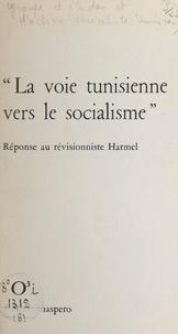 Groupe d'études et d'action so - À propos d'une voie tunisienne vers le socialisme - Réponse au révisionniste Harmel.
