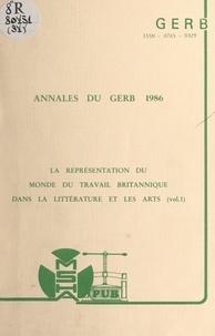 Groupe d'études et de recherch et Michel Jouve - La représentation du monde du travail britannique dans la littérature et les arts (1) - Colloque 1986.