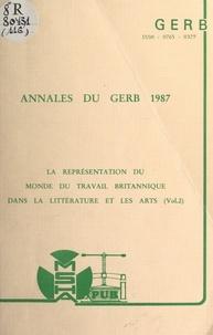 Groupe d'études et de recherch et Michel Jouve - La représentation du monde du travail britannique dans la littérature et les arts (2) - Colloque 1987.