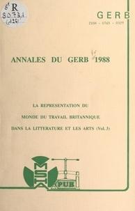 Groupe d'études et de recherch et Michel Jouve - La représentation du monde du travail britannique dans la littérature et les arts (3) - Colloque 1988.