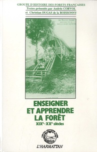 Groupe d'histoire des forêts et Andrée Corvol - Enseigner et apprendre la forêt - XIXe-XXe siècles.