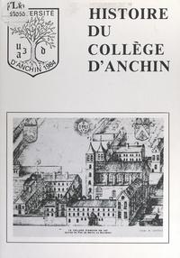 Groupe d'histoire locale de l' et Raymond Catty - Histoire du collège d'Anchin.