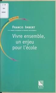 Groupe de recherche en pédagog et Francis Imbert - Vivre ensemble, un enjeu pour l'École.