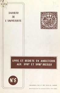 Groupe de recherche en sociolo et  Université de Pau et des pays - Livre et société en Angleterre aux XVIIe et XVIIIe siècles - Colloque du 12 novembre 1977, Pau.